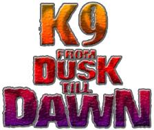 K-9 From Dawn till Dusk -- SEA!