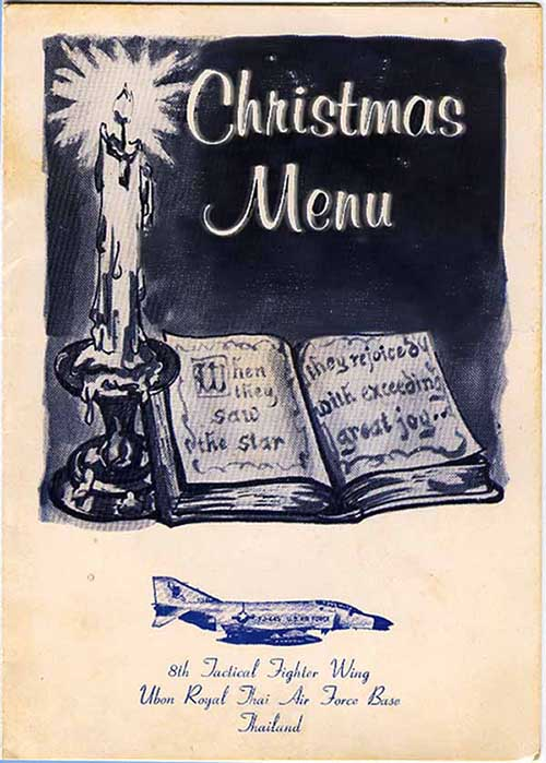 3. Ubon RTAFB, 8th TFW, Thailand. Christmas Card Menu and Commander's Message. Submitted by Ray Rash. 1967.