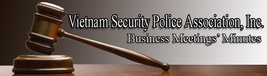Vietnam Security Police Association, Inc. (USAF), Business Meeting Minutes, 1995-Current.