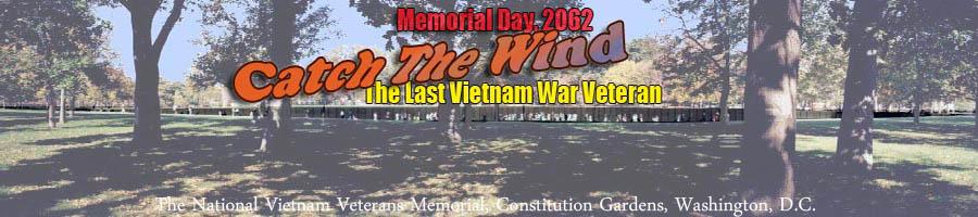 The National Vietnam Veteran Memorial, Constitution Gardens, Washington, D.C. - Catch The Wind, Memorial Day 2062, The Last Vietnam War Veteran. Composite photo © 2009, by Don Poss